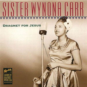 Sister Wynona Carr: Dragnet for Jesus