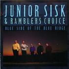 Junior Sisk & Ramblers Choice: Blue Side of the Blue Ridge