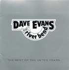 Dave Evans & River Bend: The Best of the Vetco Years