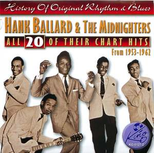 Hank Ballard & The Midnighters: All 20 Of Their Chart Hits from 1953-1962