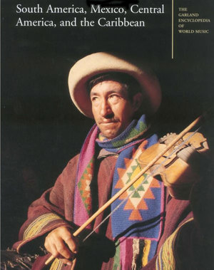The Garland Encyclopedia of World Music, Vol. 2: South America, Mexico, Central America, and the Caribbean Audio CD