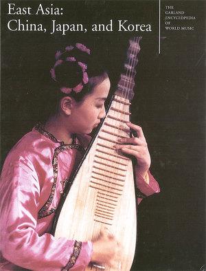 The Garland Encyclopedia of World Music, Vol. 7: East Asia: China, Japan, and Korea Audio CD