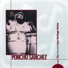 Poncho Sanchez: The Concord Jazz Heritage Series