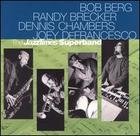 Berg, Brecker, Chambers and DeFrancesco: Jazz Times Superband