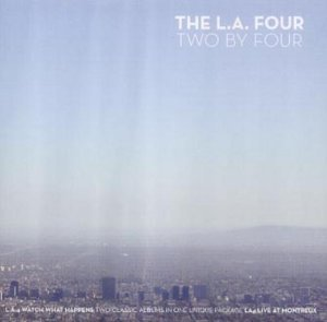 The L.A. Four: Two By Four (CD 2)