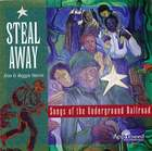 Steal Away: Songs of Underground Railroad