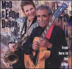 Mad & Eddie Duran: From Here to the Moon