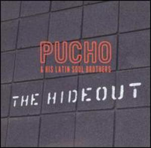 Pucho & His Latin Soul Brothers: The Hideout