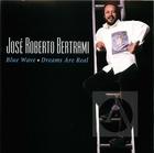 José Roberto Bertami: Blue Wave/Dreams Are Real