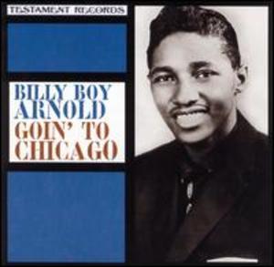 Billy Boy Arnold: Goin' to Chicago