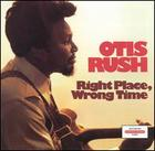 Otis Rush: Right Place, Wrong Time