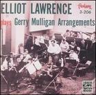 Elliot Lawrence Plays Gerry Mulligan Arrangements