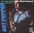 Art Pepper: Saturday Night at the Village Vanguard