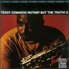 Teddy Edwards: Nothin' But the Truth!
