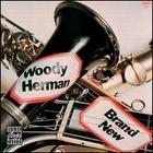 Woody Herman: Brand New