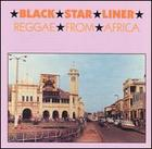 Black Star Liner: Reggae From Africa