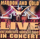 Maroon and Gold Live - The Minnesota Marching Band in Concert
