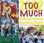 Florida State University Marching Chiefs: Too Much