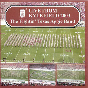 The Fightin' Texas Aggie Band: Live From Kyle Field 2003