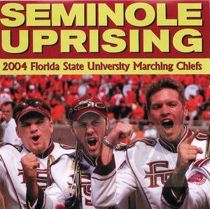 2004 Florida State University Marching Chiefs: Seminole Uprising
