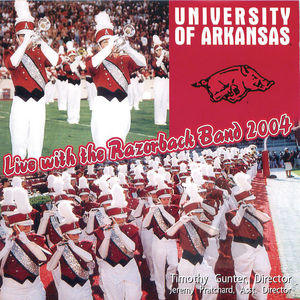 University of Arkansas, Live With the Razorback Band 2004
