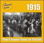 1915: They'd Sooner Sleep on Thistles