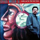 Little Willie G.: Make up for Lost Time