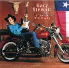 Gary Stewart: I'm a Texan