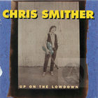 Chris Smither: Up on the Lowdown