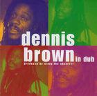 Dennis Brown In Dub