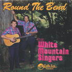 The White Mountain Singers: Round the Bend