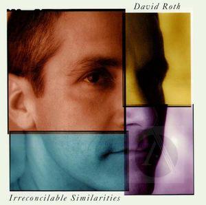 David Roth: Irreconcilable Similarities