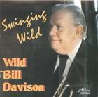 Wild Bill Davison: Swinging Wild