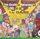 The Orphan Newsboys: Live at the L.A. Classic