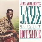 Juan Amalbert's Latin Jazz Quintet: Hot Sauce