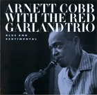 Arnett Cobb with the Red Garland Trio: Blue and Sentimental