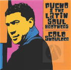 Pucho and the Latin Soul Brothers: Cold Shoulder