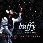 Buffy Sainte-Marie: Running for the Drum