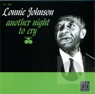 Lonnie Johnson: Another Night To Cry