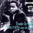 King Curtis: Trouble In Mind