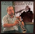 Jacques Gauthé, Creole Rice Jazz Band: Echoes of Sidney Bechet