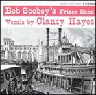 Bob Scobey's Frisco Band, vocals by Clancy Hayes