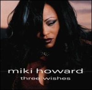 Miki Howard: Three Wishes