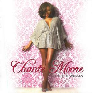 Chante Moore: Love the Woman