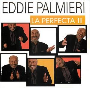 Eddie Palmieri: La Perfecta II