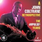 A John Coltrane Retrospective: The Impulse Years