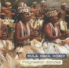 Hula, Haka, Hoko! - Polynesian Dances