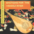 Emotions for the Weishui River. Instrumental Music from China