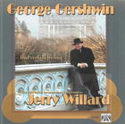 Jerry Willard: George Gershwin - That Certain Feeling