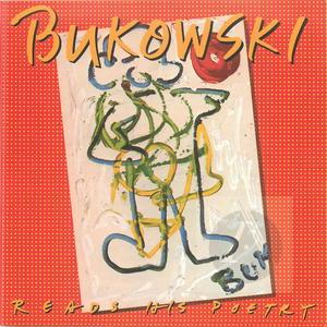 Bukowski: Reads His Poetry